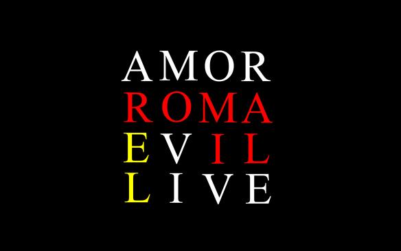 amor-roma-evil-live